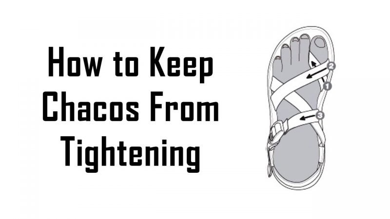 how to keep chacos from tightening