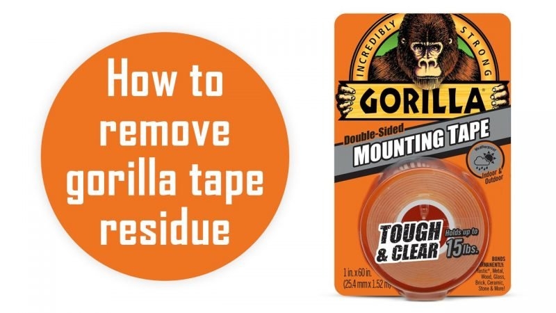 how to remove gorilla tape residue