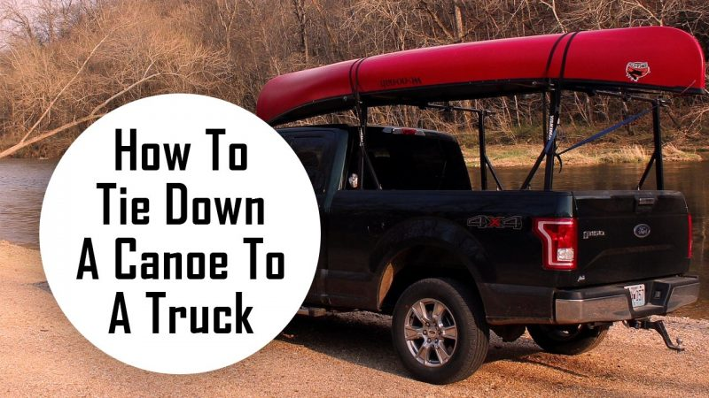 how to tie down a canoe to a truck
