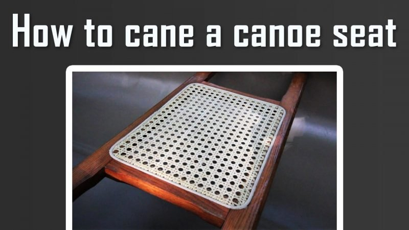 how to cane a canoe seat