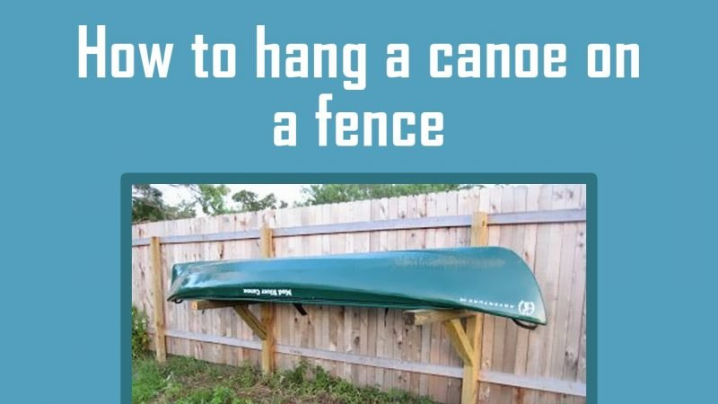 how to hang a canoe on a fence