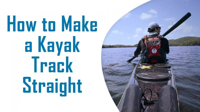 how to make a kayak track straight