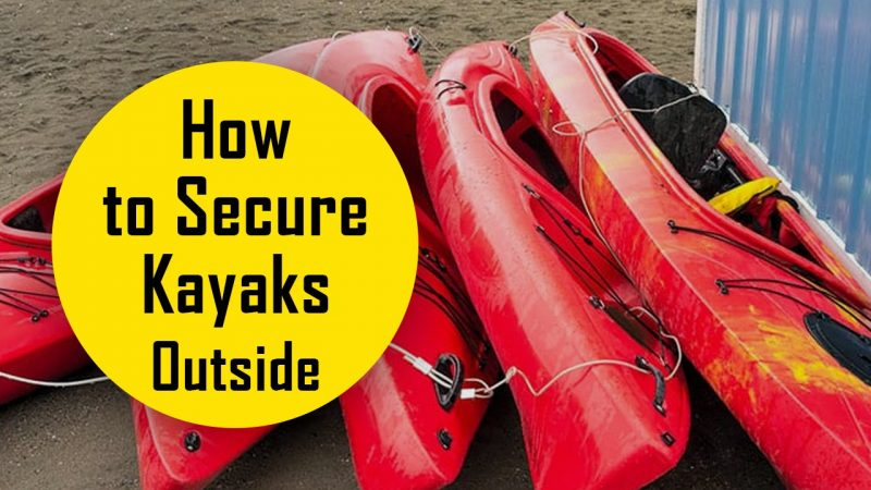 how to secure kayaks outside