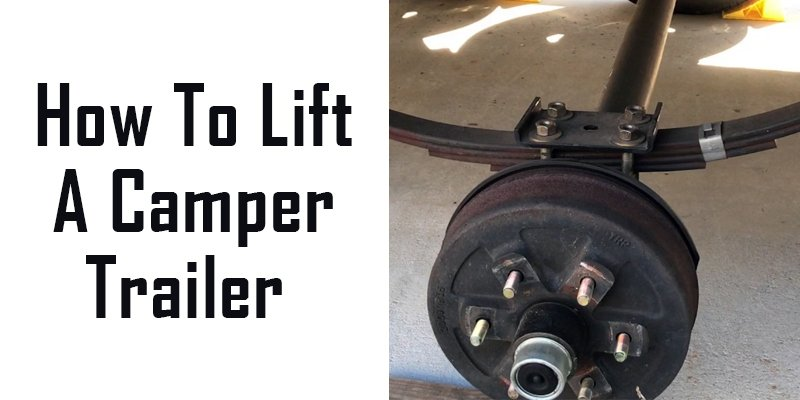 How to lift a camper trailer