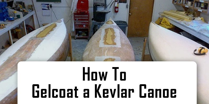 how to Gelcoat a kevlar canoe