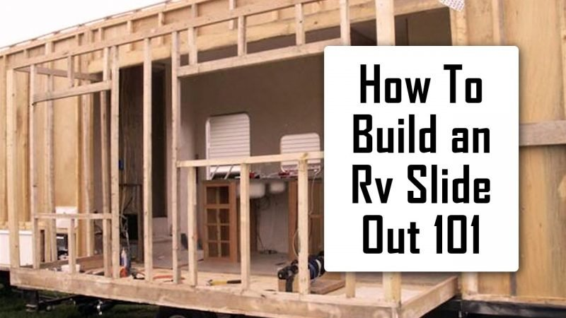 how to build an rv slide out 101