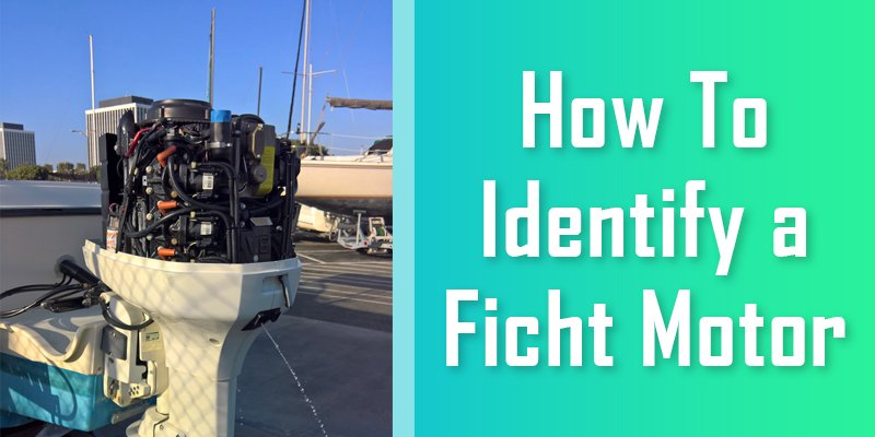 how to identify a Ficht motor