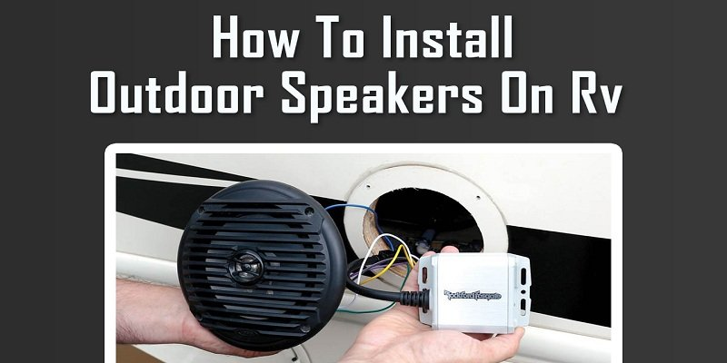 how to install outdoor speakers on RV