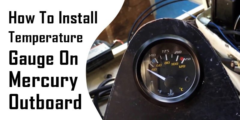 how to install temperature gauge on mercury outboard