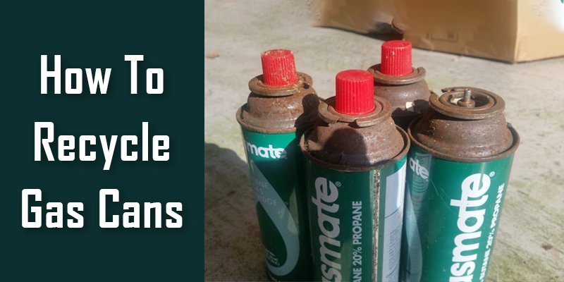 how to recycle gas cans