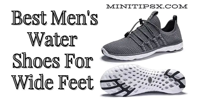 Best Men's Water Shoes For Wide Feet
