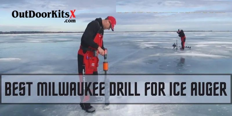 Best Milwaukee Drill For Ice Auger