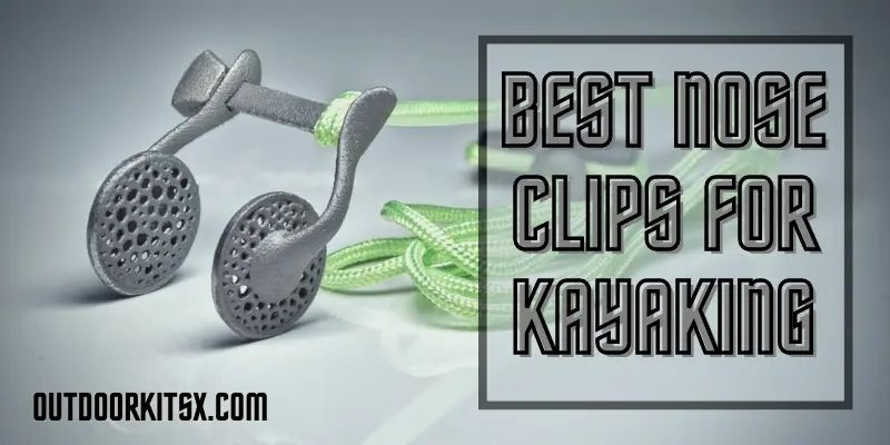 Best Nose Clips for Kayaking